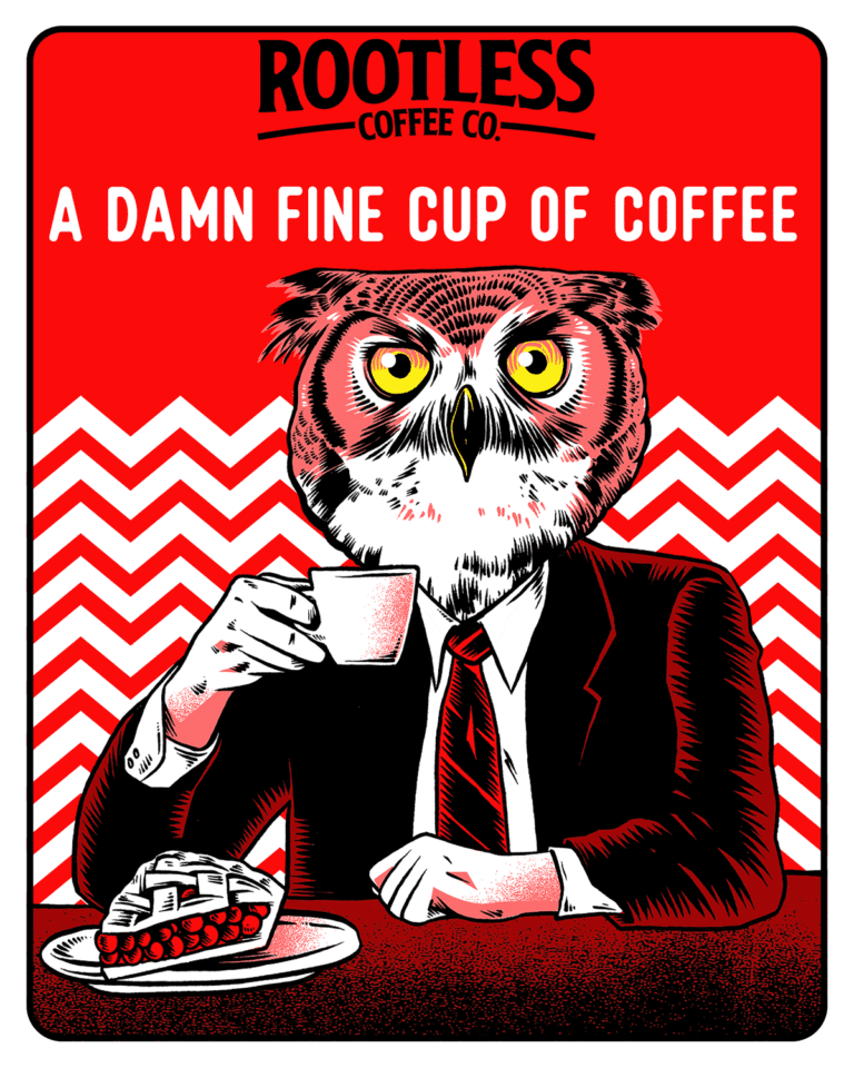 Rootless Coffee - A damn fine cup of coffee sticker